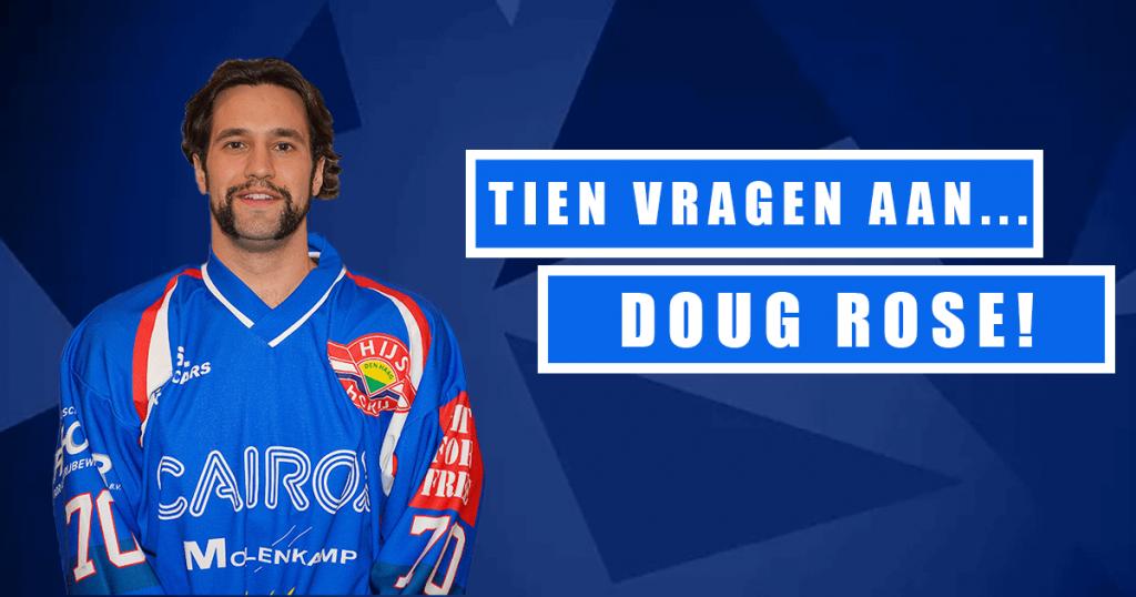 Tien vragen aan: Doug Rose!